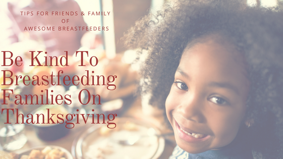 Be Kind To Awesome Breastfeeders On Thanksgiving